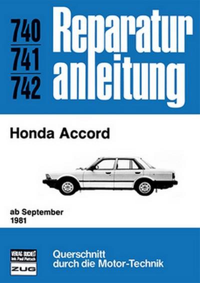 Honda Accord; ab September 1981 // Reprint der 10. Auflage 1984; Reparaturanleitungen; Deutsch; zahlr. Zeichn.