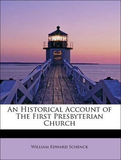 An Historical Account of The First Presbyterian Church