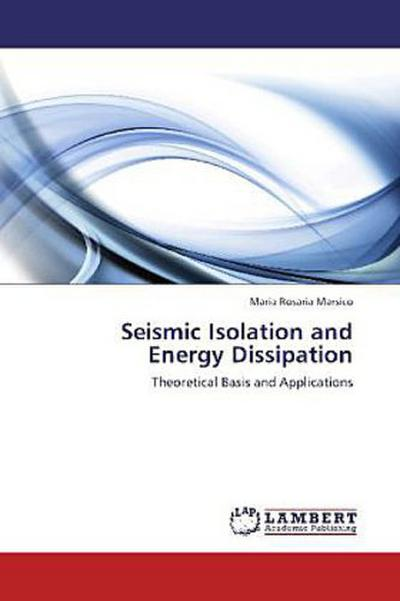 Seismic Isolation and Energy Dissipation