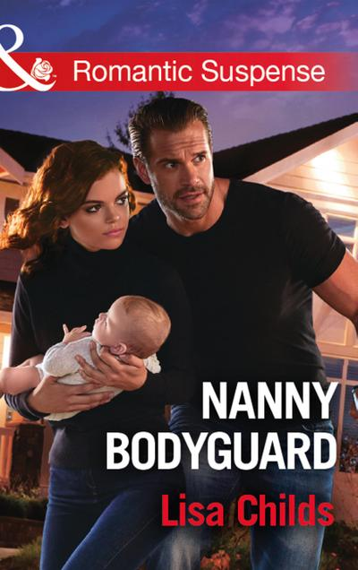 Nanny Bodyguard (Mills & Boon Romantic Suspense) (Bachelor Bodyguards, Book 5)