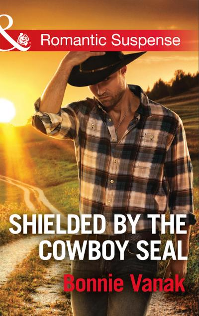 Shielded By The Cowboy Seal (Mills & Boon Romantic Suspense) (SOS Agency, Book 2)
