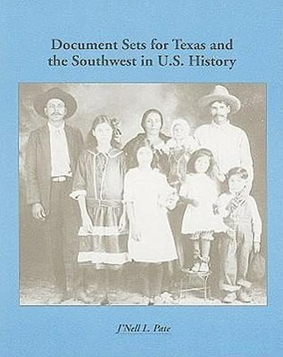 Regional Document Sets: Document Sets for Texas and the Southwest in U.S. History