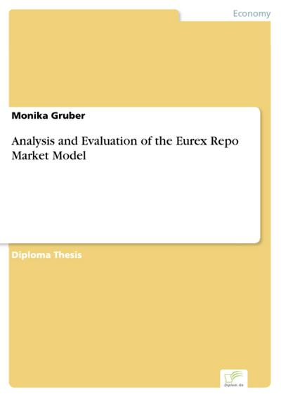 Analysis and Evaluation of the Eurex Repo Market Model