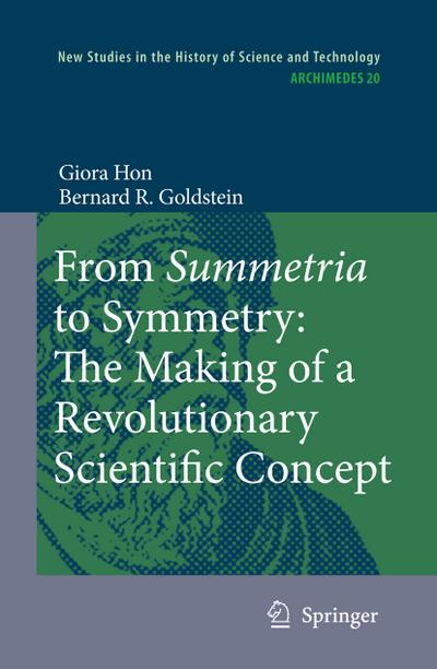 From Summetria to Symmetry: The Making of a Revolutionary Scientific Concept