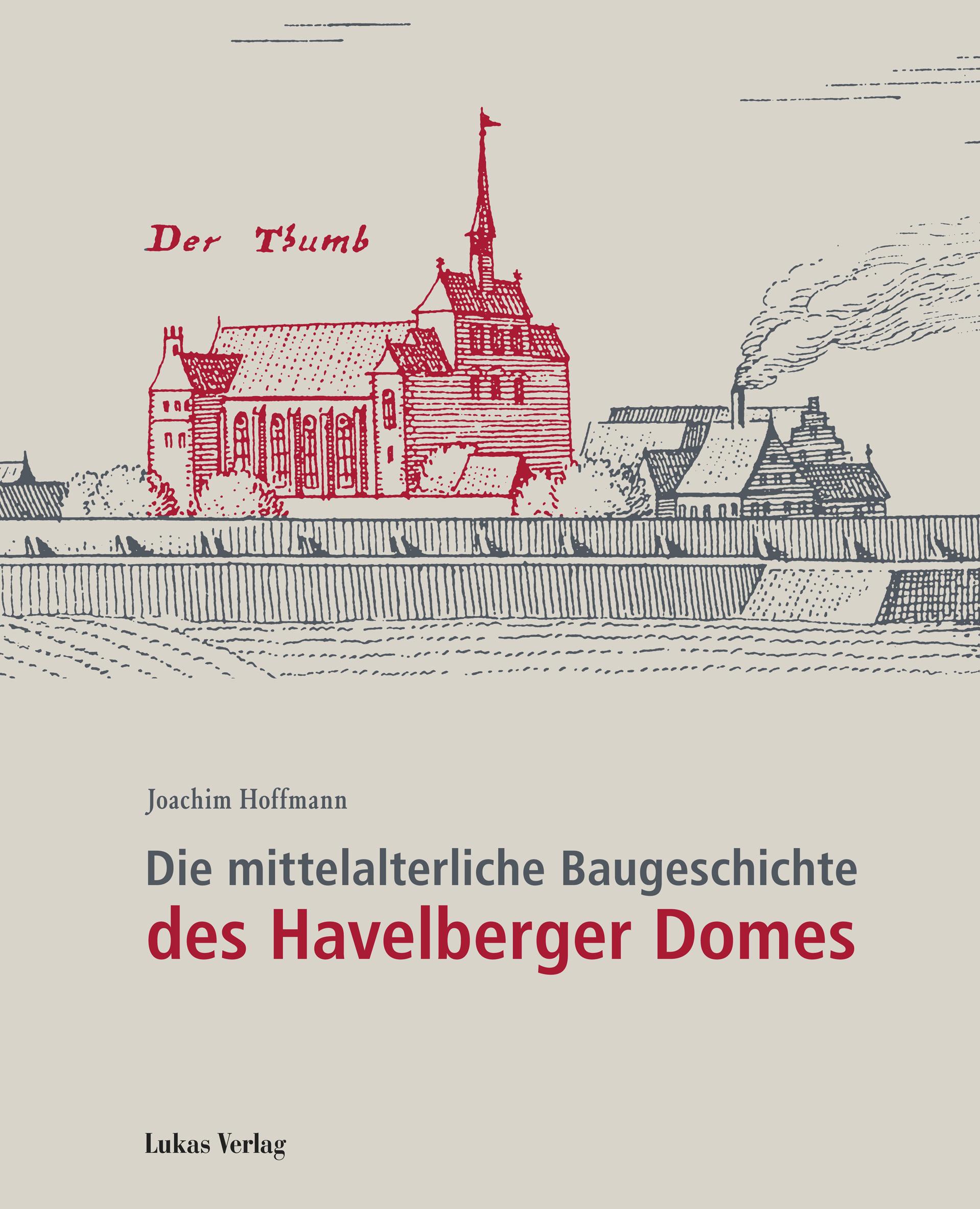Die mittelalterliche Baugeschichte des Havelberger Domes - J ... 9783867321303