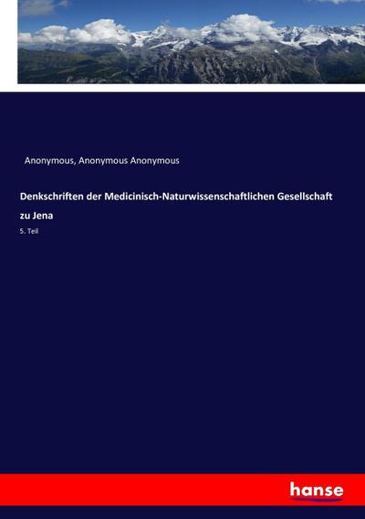 Denkschriften der Medicinisch-Naturwissenschaftlichen Gesellschaft zu Jena