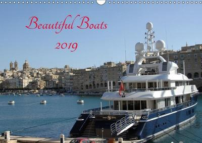 Beautiful Boats 2019 (Wall Calendar 2019 DIN A3 Landscape)