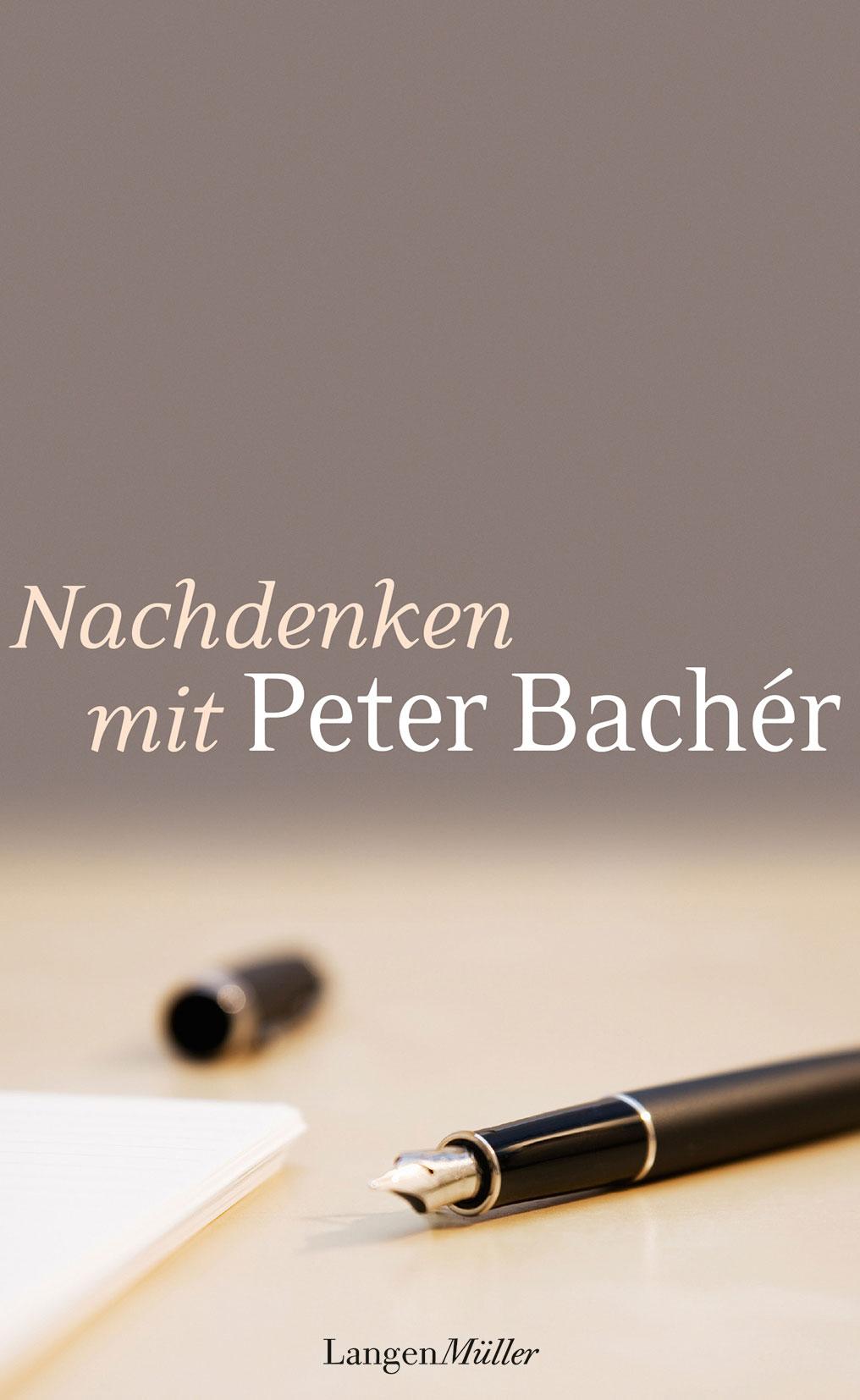 Peter Bachér ~ Nachdenken mit Peter Bachér 9783784433639