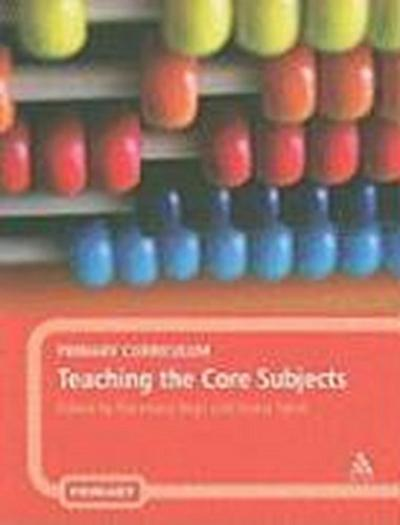 Primary Curriculum - Teaching the Core Subjects