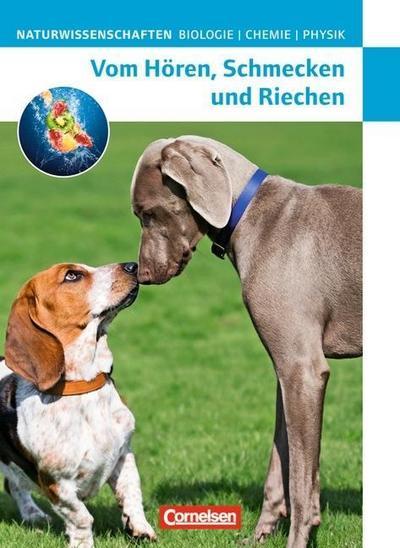 Naturwissenschaften Biologie - Chemie - Physik. Vom Hören, Schmecken und Riechen. Westliche Bundesländer