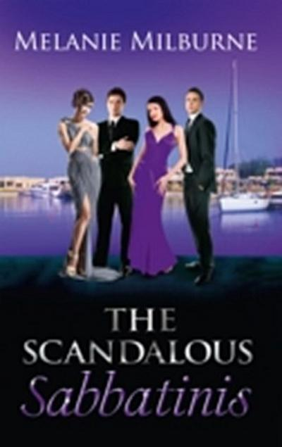 Scandalous Sabbatinis: Scandal: Unclaimed Love-Child (The Sabbatini Brothers, Book 1) / Shock: One-Night Heir (The Sabbatini Brothers, Book 2) / The Wedding Charade (The Sabbatini Brothers, Book 3)