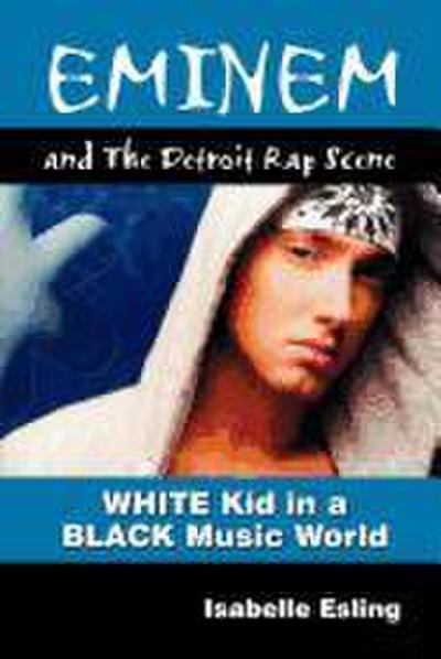 Eminem and the Detroit Rap Scene