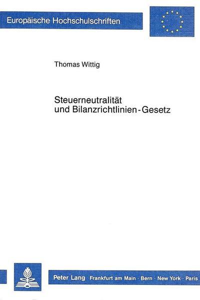 Steuerneutralität und Bilanzrichtlinien-Gesetz