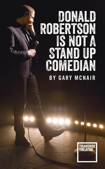 Donald Robertson Is Not a Stand Up Comedian