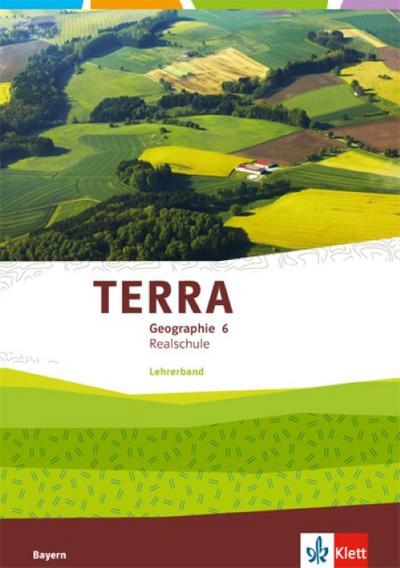 TERRA Geographie 6. Ausgabe Bayern Realschule