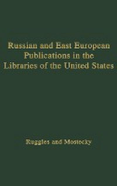Russian and East European Publications in the Libraries of the United States.