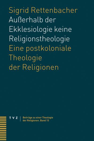 Außerhalb der Ekklesiologie keine Religionstheologie