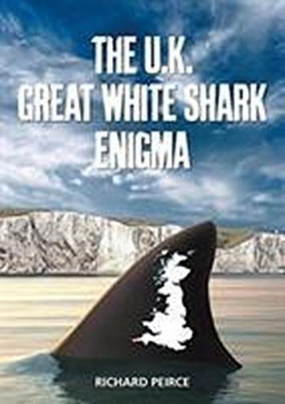 The U.K. Great White Shark Enigma
