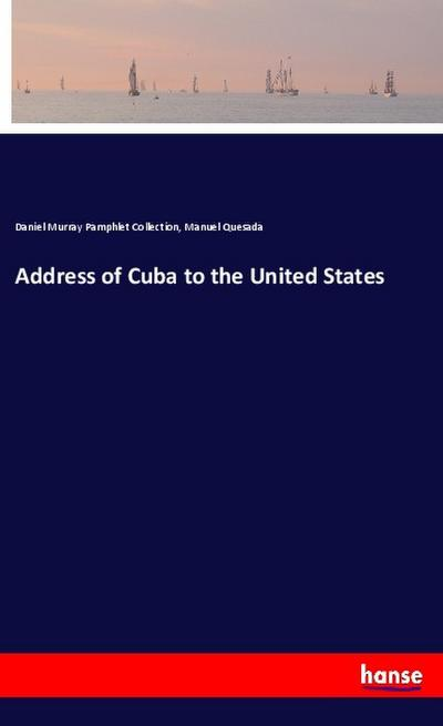 Address of Cuba to the United States