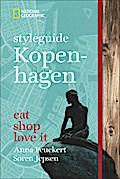 Styleguide Kopenhagen; eat, shop, love it; National Geographic Styleguide; Deutsch