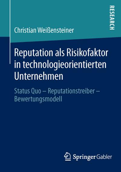 Reputation als Risikofaktor in technologieorientierten Unternehmen