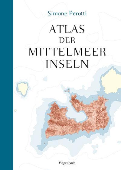 Atlas der Mittelmeerinseln (Allgemeines Programm - Sachbuch)