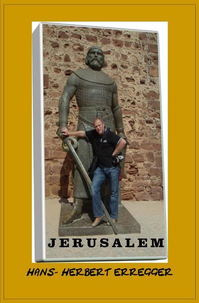 JERUSALEM BRAUCHT KEINEN VOLLKOMMENEN RITTER MEHR
