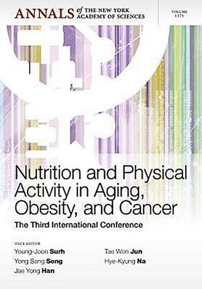 Nutrition and Physical Activity in Aging, Obesity, and Cancer: The Third International Conference, Volume 1271