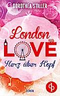 London Love - Herz über Kopf (Chick- Lit, Liebe)