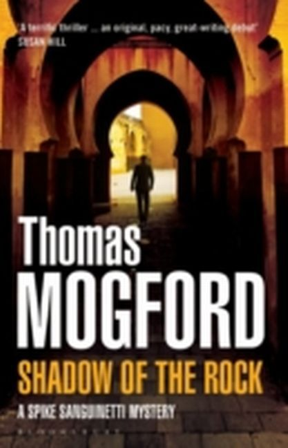Shadow of the Rock (Spike Sanguinetti 1) Thomas Mogford