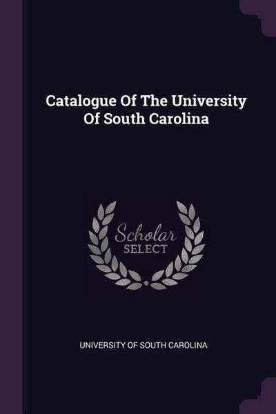 Catalogue of the University of South Carolina