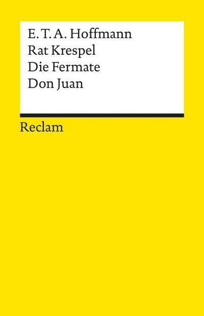 Rat Krespel. Die Fermate. Don Juan