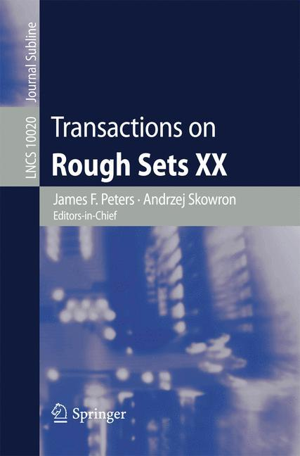 Transactions on Rough Sets XX James F. Peters