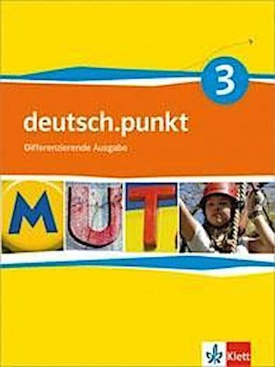 deutsch.punkt 3. Schülerbuch. 7. Schuljahr. Realschule. Differenzierende Ausgabe