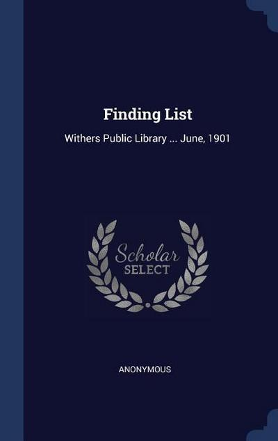 Finding List: Withers Public Library ... June, 1901