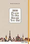 1000 Places To See Before You Die - Reisetagebuch; 1000 Places To See Before You Die; Deutsch