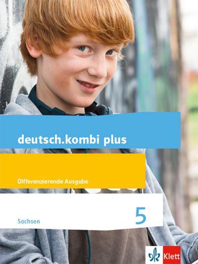 deutsch.kombi plus 5. Schülerbuch Klasse 5. Differenzierende Ausgabe Sachsen Oberschule ab 2018