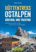 Hüttentreks: Hüttentreks Ostalpen. 47 Touren, ...