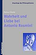 Wahrheit und Liebe bei Antonio Rosmini (Ursprünge des Philosophierens, Band 9)