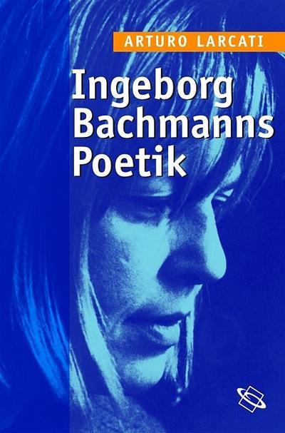 Ingeborg Bachmanns Poetik