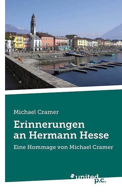 Erinnerungen an Hermann Hesse Michael Cramer