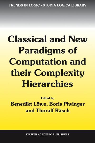 Classical and New Paradigms of Computation and Their Complexity Hierarchies: Papers of the Conference