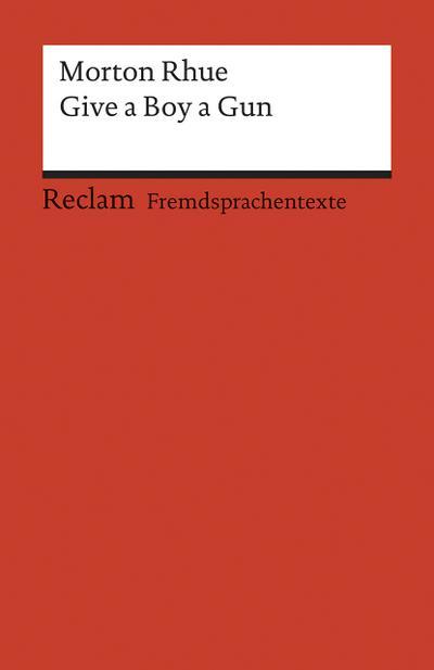Give a Boy a Gun: Englischer Text mit deutschen Worterklärungen. B2 (GER) (Reclams Universal-Bibliothek)