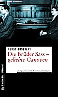Die Brüder Sass - Geliebte Ganoven; Biografis ...
