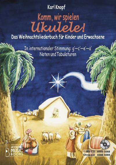 Komm, wir spielen Ukulele! Das Weihnachtsalbum für Kinder und Erwachsene, m. Audio-CD
