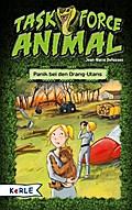 Task Force Animal - Panik bei den Orang-Utans; Ill. v. Le Feyer, Diane; Übers. v. Gerwig, Karen; Franz?sisch; schwarz-weiß Vignetten