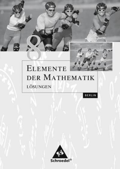 Elemente der Mathematik 8. Lösungen. Sekundarstufe 1. Berlin