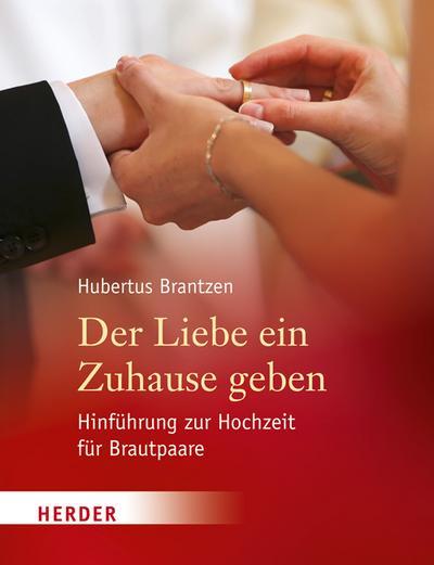 Der Liebe ein Zuhause geben; Hinführung zur Hochzeit für Brautpaare; Fotos v. Göppel, Andrea; Deutsch; mit Farbfotos