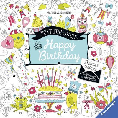 Post für dich! Happy Birthday; 24 Karten & Umschläge zum Ausmalen und Verschenken; Ill. v. Enders, Marielle; Deutsch; durchg. farb. u. schw.-w. Ill., mit farb. Stickerbogen