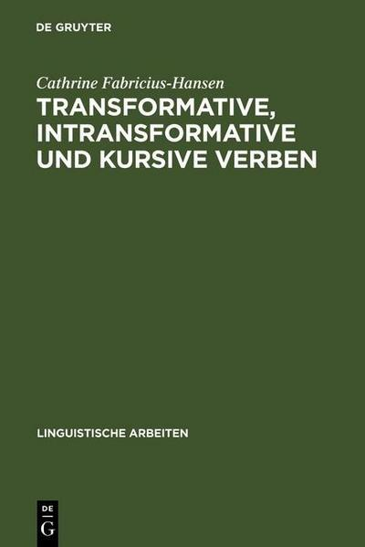 Transformative, intransformative und kursive Verben
